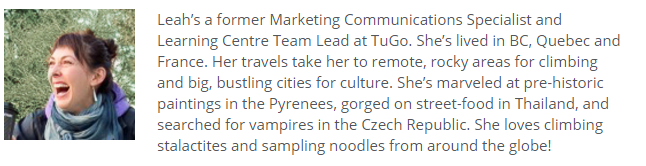 Leah's a former Marketing Commuications Specialist and Learning Centre Team Lead at TuGo. She's lived in Quebec and France.