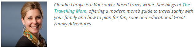 Claudia Laroye is a Vancouver-based travel writer. She blogs at the Travelling Mom.