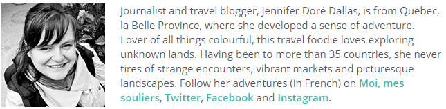 Journalist and travel blogger, Jennifer Dore Dallas, is from Quebec, la Belle Province.
