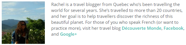 Rachel is a travel blogger from Quebec who's been travelling the world for several years.