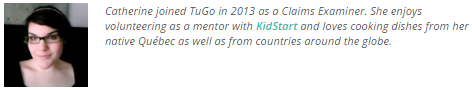 Catherine joined TuGo in 2013 as a Claims Examiner. She enjoys volunteering as a mentor with KidStart.