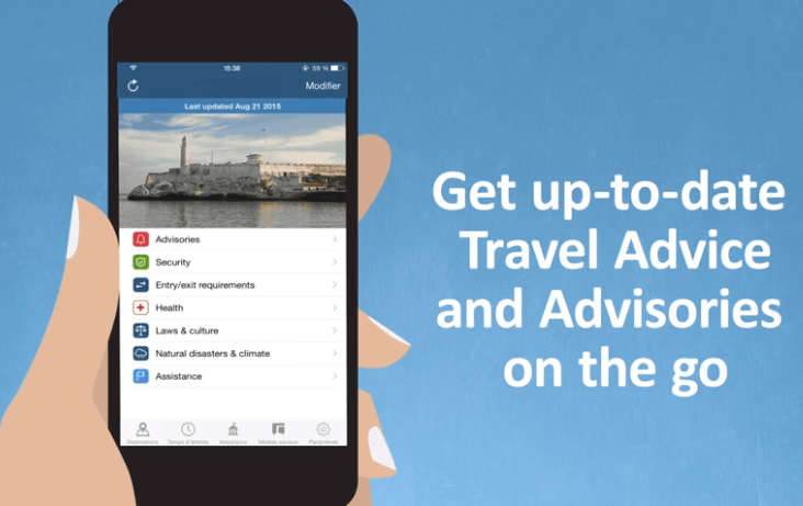 Download the Travel Smart App to check Canadian travel advisories on the go